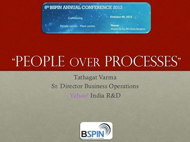 """People over            processes""             Tathagat Varma     Sr. Director Business Operations            Yahoo! India..."