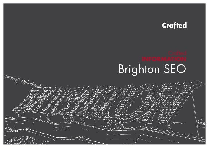 Crafted    INFORMATIONBrighton SEO