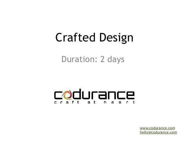 Crafted Design  Duration: 2 days  www.codurance.com  hello@codurance.com