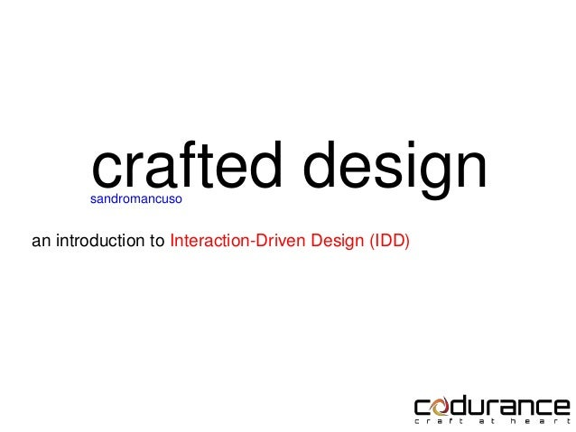 crafted design sandromancuso  an introduction to Interaction-Driven Design (IDD)
