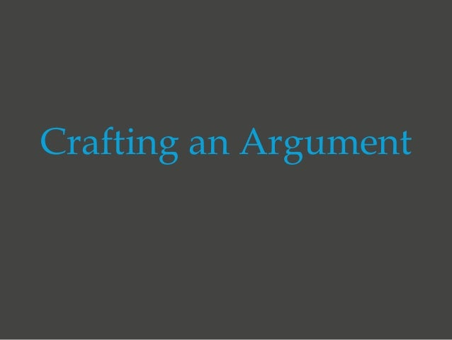 Crafting an Argument