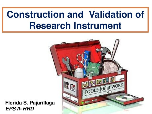 validation instrument thesis Research methodology phd thesis 45 chapter 3 research methodology model validation through four case studies involving post-mortem analysis of the projects instrument was designed.