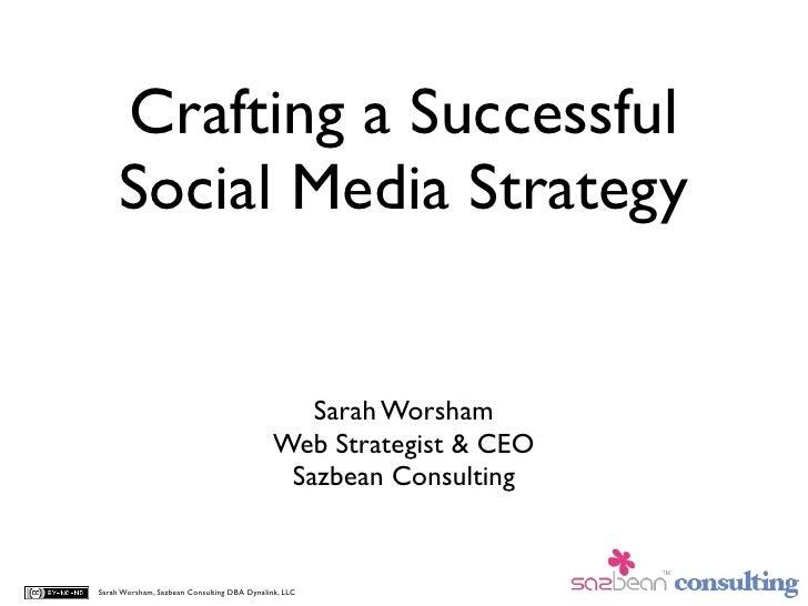 Crafting a Successful      Social Media Strategy                                                   Sarah Worsham          ...