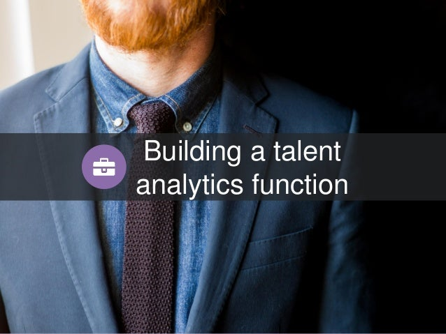 Building a talent analytics function