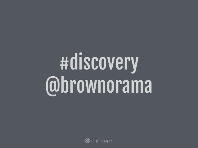 #discovery  @brownorama
