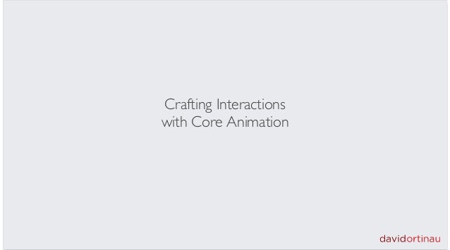 Crafting Interactionswith Core Animation