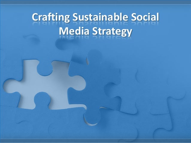 Crafting Sustainable Social Media Strategy