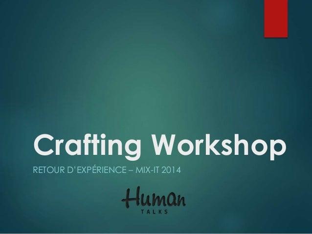 Crafting Workshop RETOUR D'EXPÉRIENCE – MIX-IT 2014