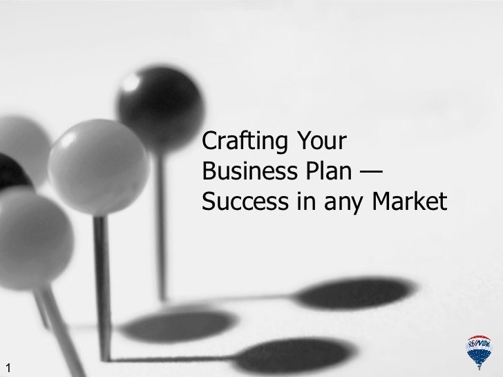 Crafting Your  Business Plan  —   Success in any Market 1