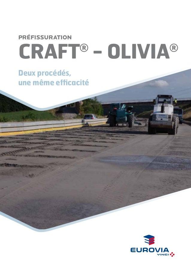 Préfissuration  CRAFT - OLIVIA ®  Deux procédés, une même efficacité  ®