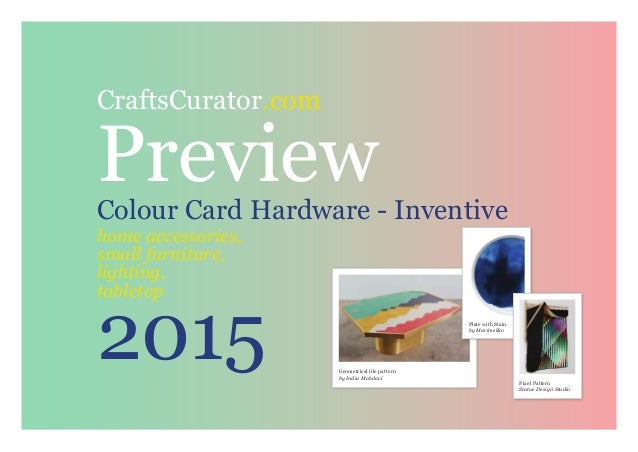 CraftsCurator.com PreviewColour Card Hardware - Inventive home accessories, small furniture, lighting, tabletop 2015 Geome...