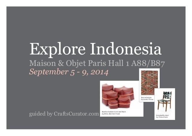 Explore Indonesia Maison & Objet Paris Hall 1 A88/B87 September 5 - 9, 2014 guided by CraftsCurator.com Bamboo baskets in ...