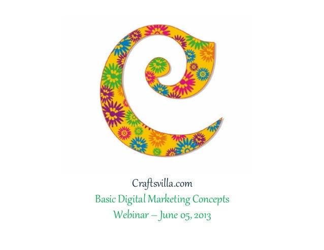 Craftsvilla.comBasic Digital Marketing ConceptsWebinar – June 05, 2013