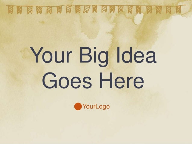 Your Big Idea Goes Here YourLogo