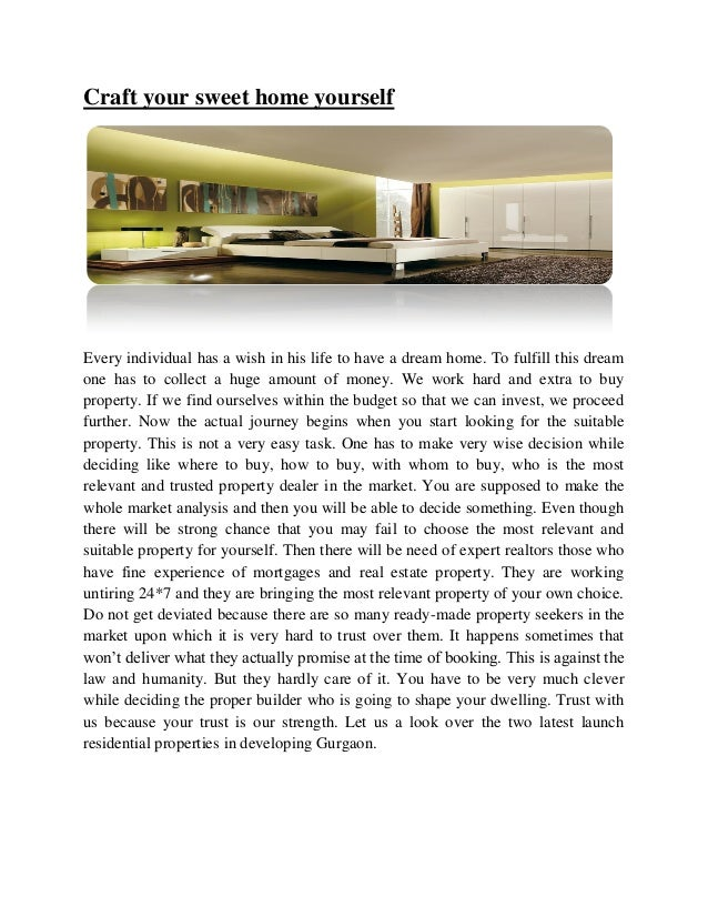 Craft your sweet home yourself  Every individual has a wish in his life to have a dream home. To fulfill this dream one ha...