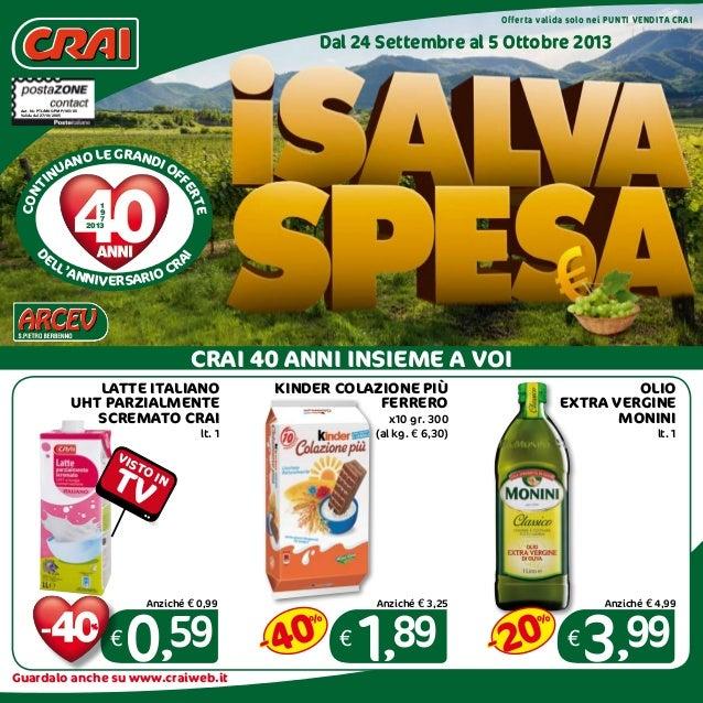 Offerta valida solo nei punti vendita CRAI Dal 24 Settembre al 5 Ottobre 2013 CONT INUANO LE GRANDI OFFERTE D ELL'ANNIVERS...