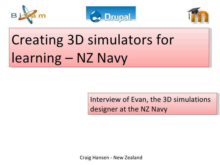 Creating 3D simulators for learning – NZ Navy  Interview of Evan, the 3D simulations designer at the NZ Navy