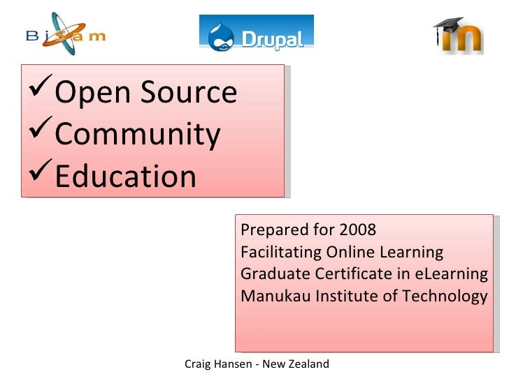 <ul><li>Open Source </li></ul><ul><li>Community </li></ul><ul><li>Education </li></ul>Prepared for 2008 Facilitating Onlin...