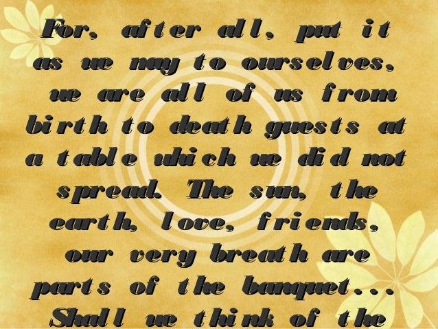 For, af t er al l , put i tFor, af t er al l , put i t as we may t o oursel ves,as we may t o oursel ves, we are al l of u...