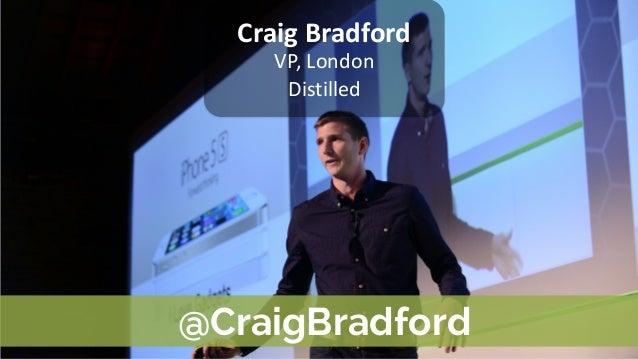 @CraigBradford Craig  Bradford VP,  London Distilled