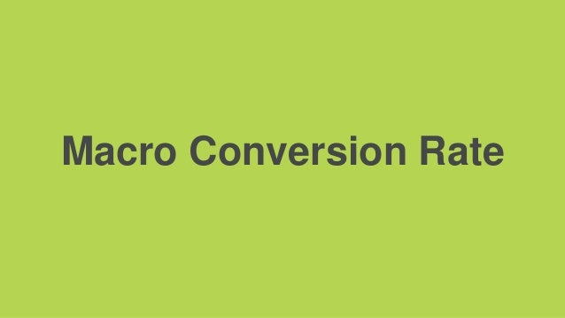 Macro Conversion Rate