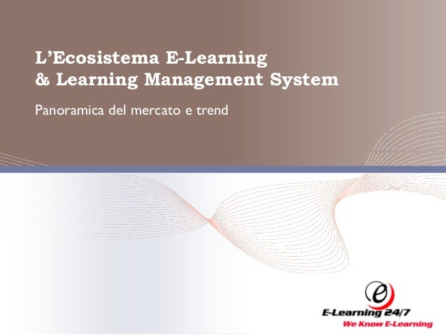 L'Ecosistema E-Learning & Learning Management System Panoramica del mercato e trend