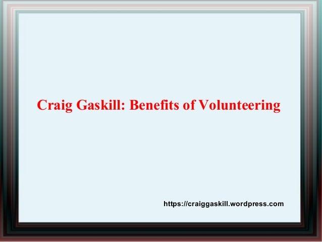 Craig Gaskill: Benefits of Volunteering https://craiggaskill.wordpress.com