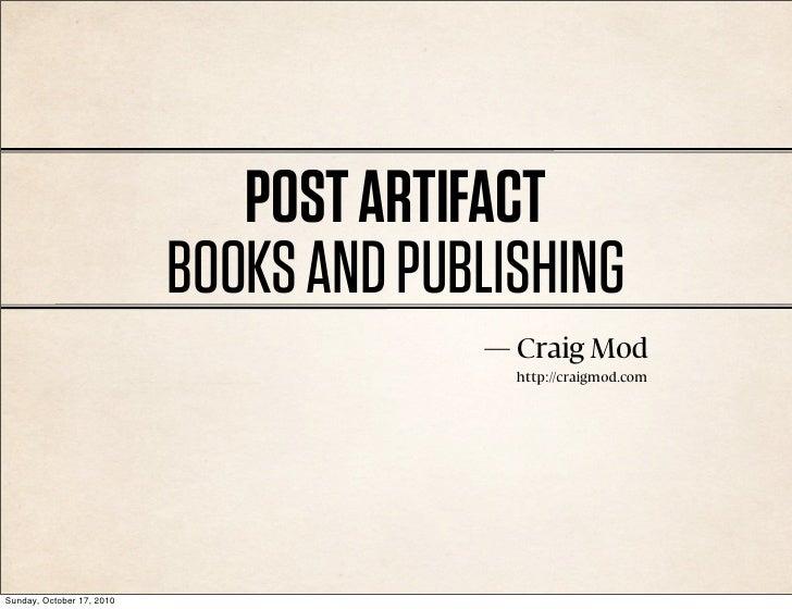POST ARTIFACT                            BOOKS AND PUBLISHING                                         — Craig Mod         ...