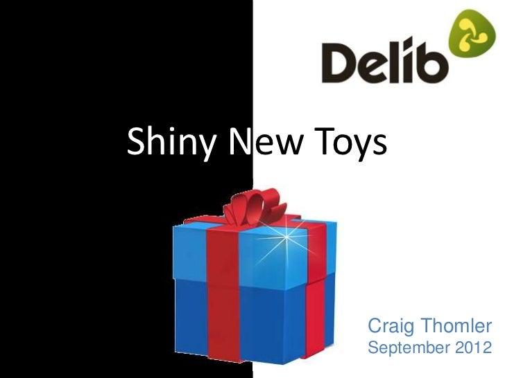 Shiny New Toys            Craig Thomler            September 2012