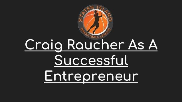 Craig Raucher As A Successful Entrepreneur