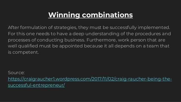 Winning combinations After formulation of strategies, they must be successfully implemented. For this one needs to have a ...
