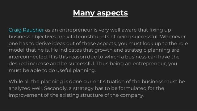 Many aspects Craig Raucher as an entrepreneur is very well aware that fixing up business objectives are vital constituents...