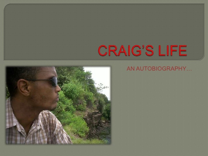CRAIG'S LIFE<br />AN AUTOBIOGRAPHY…<br />