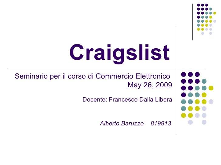 Craigslist Seminario per il corso di Commercio Elettronico                                  May 26, 2009                  ...