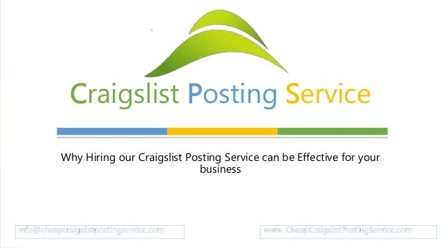 Why Hiring our Craigslist Posting Service can be Effective for your business Craigslist Posting Service