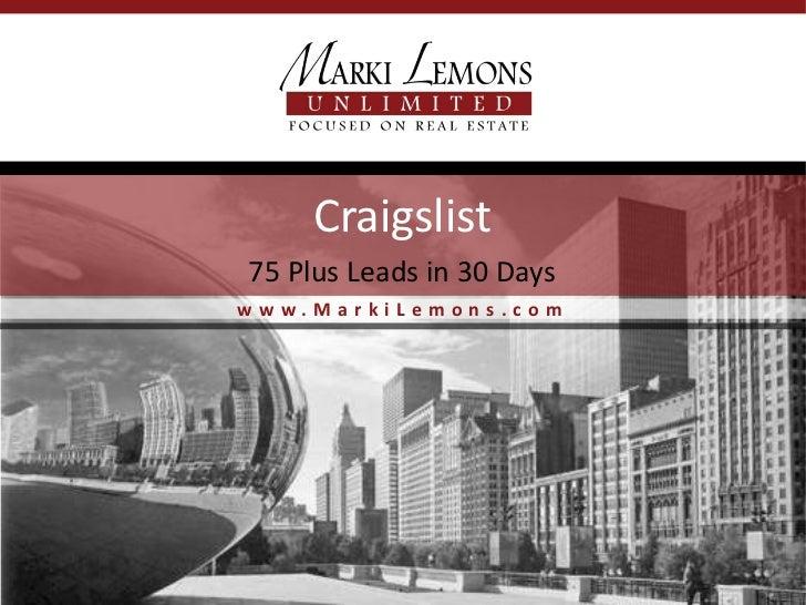 Craigslist75 Plus Leads in 30 Dayswww.MarkiLemons.com