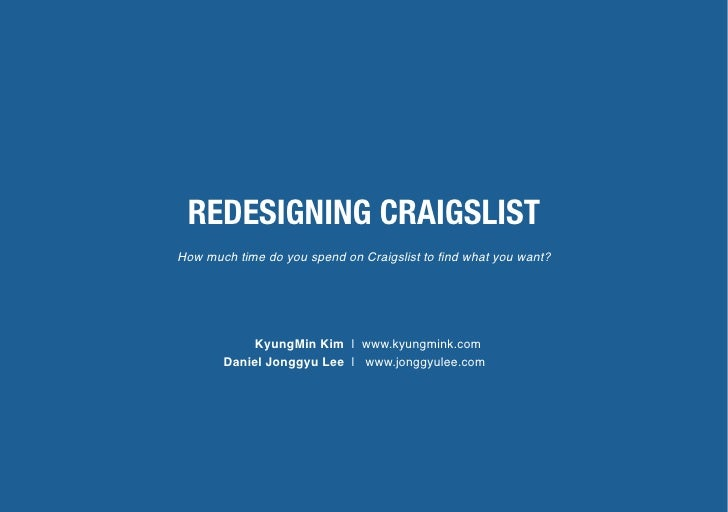 REDESIGNING CRAIGSLIST How much time do you spend on Craigslist to find what you want?                 KyungMin Kim | www.k...