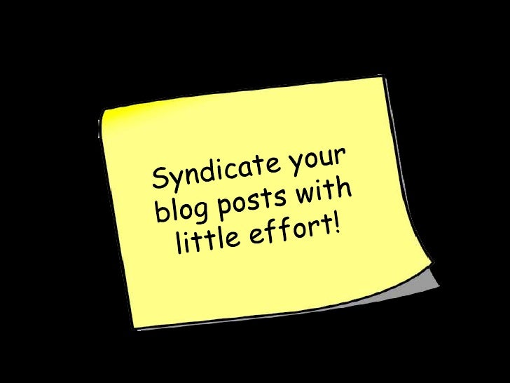 Syndicate your blog posts with little effort!<br />