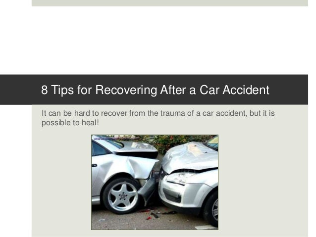 8 Tips for Recovering After a Car Accident It can be hard to recover from the trauma of a car accident, but it is possible...