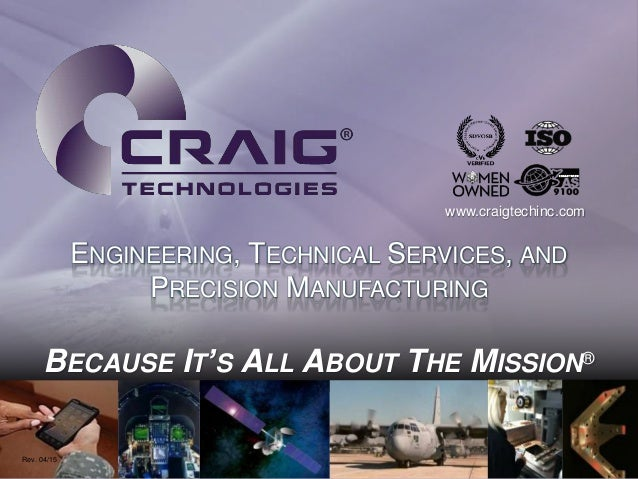 craigtechinc.com BECAUSE IT'S ALL ABOUT THE MISSION® ENGINEERING AND TECHNICAL SERVICES Rev. 04/15 AEROSPACE AND DEFENSE M...