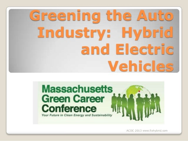 Greening the Auto Industry: Hybrid and Electric Vehicles Automotive Aftermarket Products Expo 2011AutomotAutomotive  ACDC ...