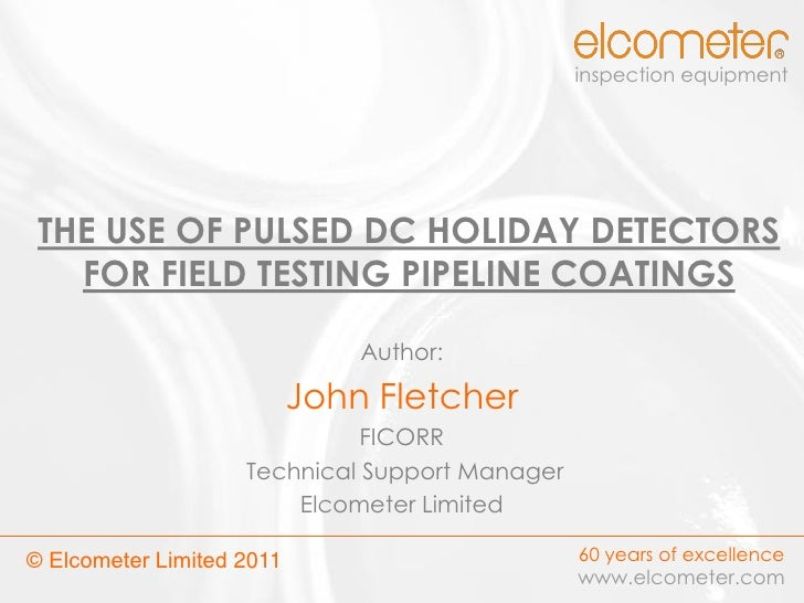 inspection equipment THE USE OF PULSED DC HOLIDAY DETECTORS   FOR FIELD TESTING PIPELINE COATINGS                         ...