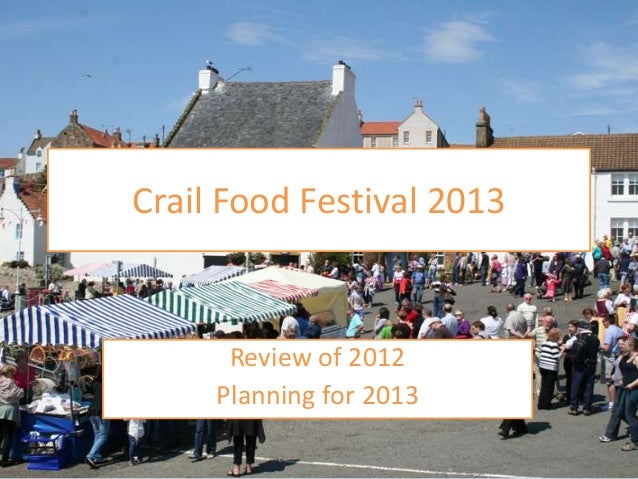 Crail Food Festival 2013      Review of 2012     Planning for 2013