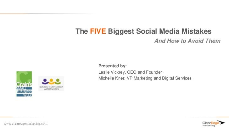 The FIVE Biggest Social Media Mistakes                                                                And How to Avoid The...