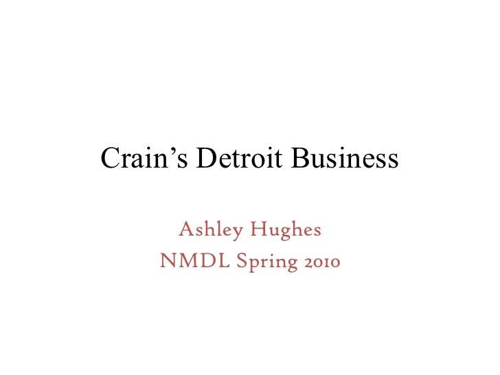 Crain's Detroit Business<br />Ashley Hughes<br />NMDL Spring 2010<br />