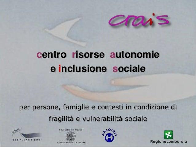 1 ccentroentro rrisorseisorse aautonomieutonomie ee iinclusionenclusione ssocialeociale per persone, famiglie e contesti i...