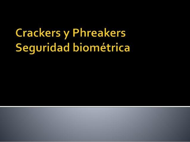  Un cracker es aquella persona que se denomina pirata informático. Esta persona se cuela o roba información o tal vez pro...