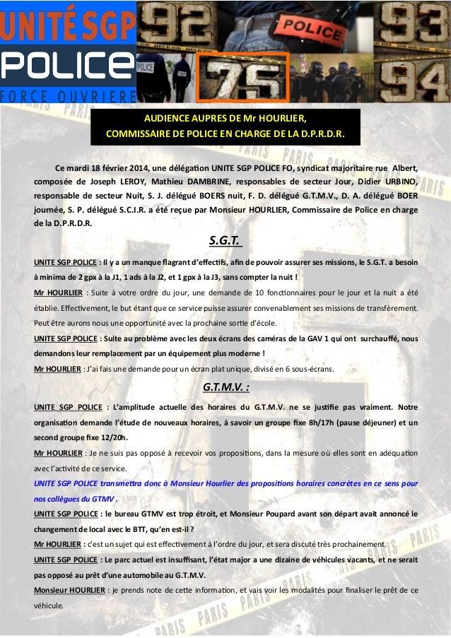 AUDIENCE AUPRES DE Mr HOURLIER,  COMMISSAIRE DE POLICE EN CHARGE DE LA D.P.R.D.R. Ce mardi 18 février 2014...