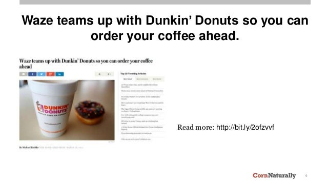 9 Read more: http://bit.ly/2ofzvvf Waze teams up with Dunkin' Donuts so you can order your coffee ahead.