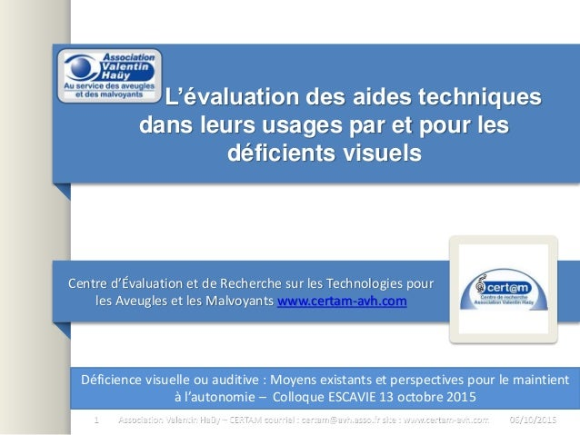 L'évaluation des aides techniques dans leurs usages par et pour les déficients visuels Centre d'Évaluation et de Recherche...